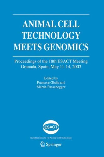 Animal Cell Technology Meets Genomics: 2 (ESACT Proceedings) Pdf