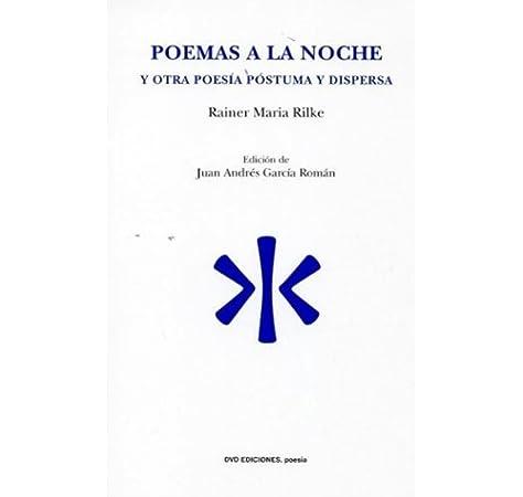 Poemas a la noche Poesía del Oriente y del Mediterráneo: Amazon.es: Rilke, Rainer Maria, Janés Nadal, Alfonsina, Janés, Clara: Libros
