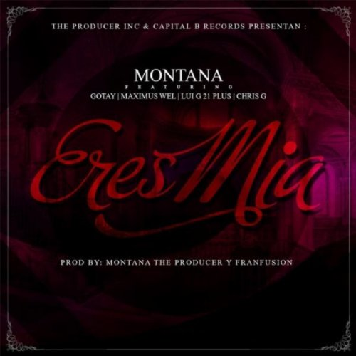 Eres Mia  Feat  Luigi 21 Plus  Chris G  Maximus Wel   Gotay   Explicit