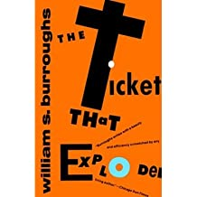 [ [ [ The Ticket That Exploded (Nova Trilogy) [ THE TICKET THAT EXPLODED (NOVA TRILOGY) ] By Burroughs, William S ( Author )Jan-12-1994 Paperback