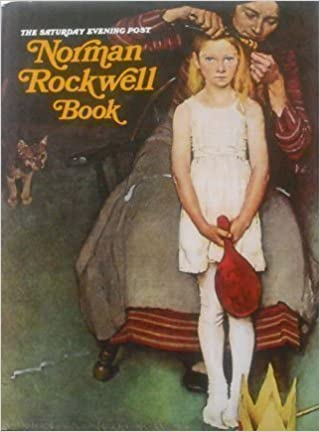 The Saturday Evening Post Norman Rockwell Book Norman Rockwell 9780517626078 Amazon Com Books