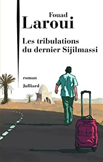 Les Tribulations du dernier Sijilmassi par Laroui