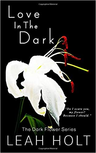Love In The Dark (The Dark Flower Series): Amazon.es: Leah Holt: Libros en idiomas extranjeros