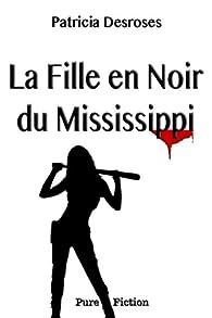 La Fille en Noir du Mississippi par Patricia Desroses