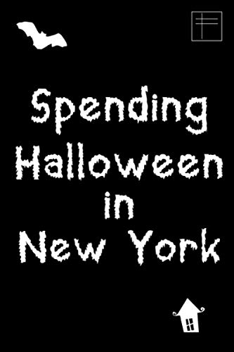 Spending Halloween in New York Fun Holiday Writing College Ruled Notebook for Paranormal Experts: Blank Lined Journal