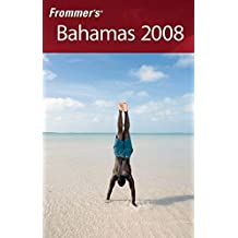 Frommer's Bahamas 2008 (Frommer's Complete Guides) by Darwin Porter (2007-09-04)