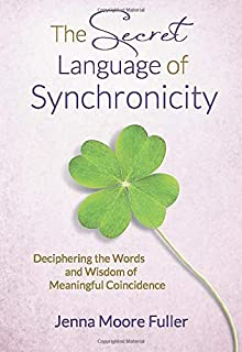 Synchronicity: Empower Your Life with the Gift of