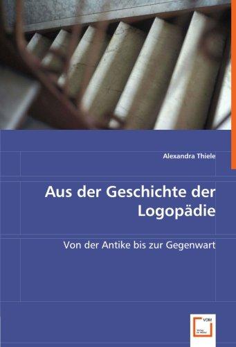 Aus der Geschichte der Logopädie: Von der Antike bis zur Gegenwart