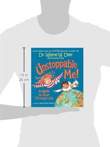 Unstoppable Me!: 10 Ways to Soar Through Life: Dr. Wayne W. Dyer ...