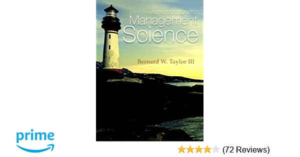 Introduction to management science 11th edition bernard w taylor introduction to management science 11th edition bernard w taylor iii 9780132751919 amazon books fandeluxe Choice Image