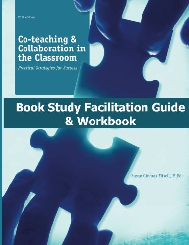 Co-teaching and Collaboration in the Classroom Book Study Facilitation Guide and