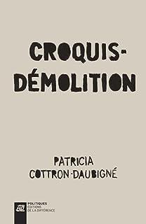 Croquis-démolition, Cottron-Daubigné, Patricia