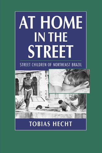 At Home in the Street: Street Children of Northeast Brazil (Causes Of Homelessness In The United States)
