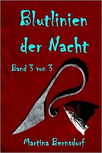 Bernsdorf, Martina - Blutlinien der Nacht: Band 3 von 3