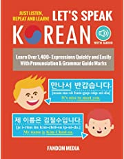 Let's Speak Korean: Learn Over 1,400+ Expressions Quickly and Easily With Pronunciation & Grammar Guide Marks - Just Listen, Repeat, and Learn!