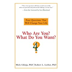 Learn more about the book, Who Are You? What Do You Want? Four Questions That Will Change Your Life