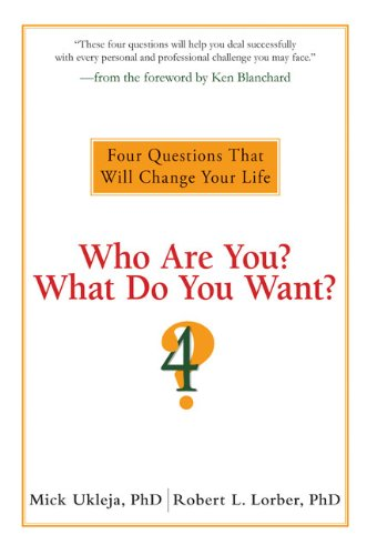 Download Who Are You? What Do You Want?: Four Questions That Will Change Your Life pdf epub