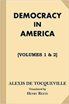 Democracy in America [All Volumes. Volumes 1 & 2]