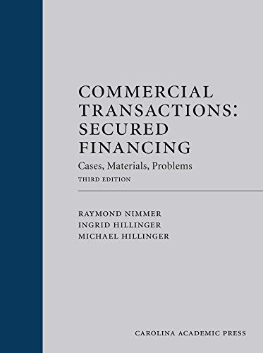 Commercial Transactions: Secured Financing: Cases, Materials, Problems, Third Edition (PAPERBACK EDITION)