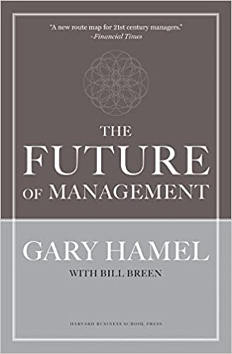 92b5381bf The Future of Management: Amazon.co.uk: Gary Hamel, Bill Breen ...