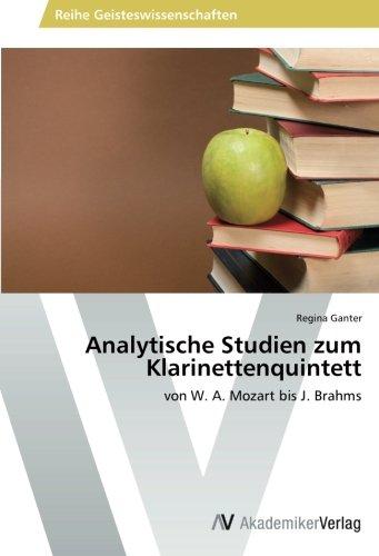 Analytische Studien zum Klarinettenquintett: von W. A. Mozart bis J. Brahms (German Edition) by Regina Ganter Ganter Regina