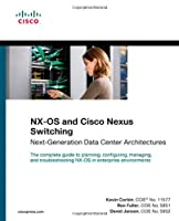 NX-OS and Cisco Nexus Switching: Next-Generation Data Center Architectures Front Cover