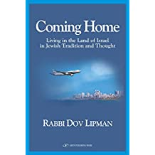 Coming Home: Living in the Land of Israel in Jewish Tradition and Thought Paperback