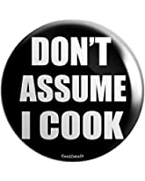 "Geek Details Don't Assume I Cook 2.25"" Pinback Button"