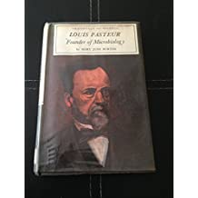 Louis Pasteur, founder of microbiology (Immortals of science series)