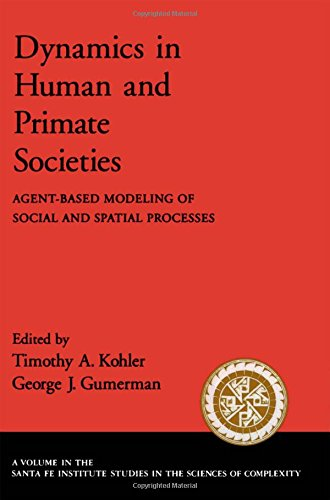 Dynamics in Human and Primate Societies: Agent-Based Modeling of Social and Spatial Processes (Santa Fe Institute Studie