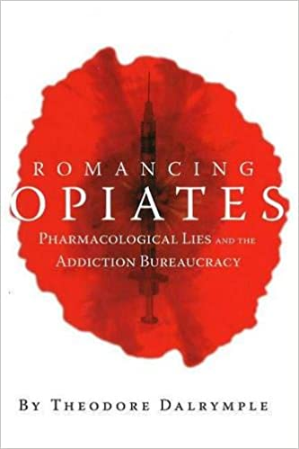 Book Romancing Opiates: Pharmacological Lies and the Addiction Bureaucracy