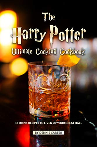 Halloween Recipes With Eggs (The Harry Potter Ultimate Cocktail Cookbook: 30 Drink Recipes to Liven Up Your Great)