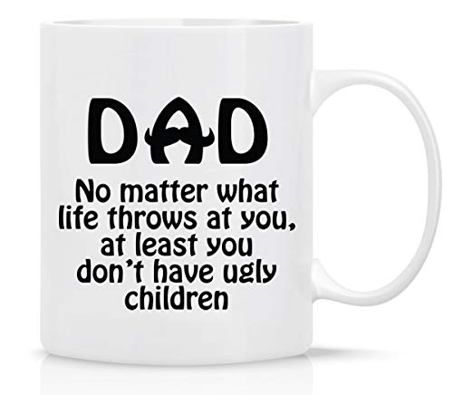Fathers Day Gifts, DAD NO MATTER WHAT LIFE THROWS AT YOU-Funny Mug from Daughter, Wife and Son - Mug in Decorative Blue Ribbon Gift Box,11 Oz - Gifts for Dads, Men, Friends, First Fathers Day Gifts - (Decorative Mug)