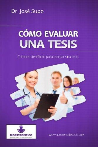 Cómo evaluar una tesis: Criterios científicos para evaluar una tesis (Spanish Edition)