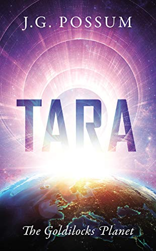 db65df3bf Amazon.com  Tara  The Goldilocks Planet eBook  J.G. Possum  Kindle Store