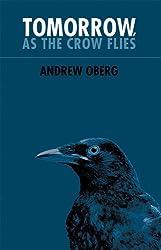 Tomorrow, as the Crow Flies