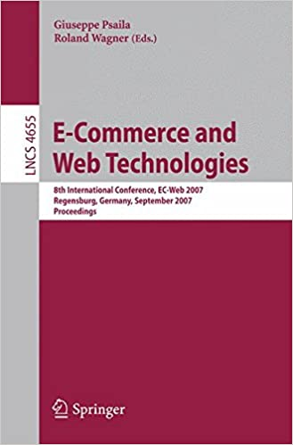 e-commerce-and-web-technologies-8th-international-conference-ec-web-2007-regensburg-germany-september-3-7-2007-proceedings-lecture-notes-in-computer-science