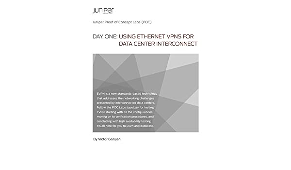 Day One: Using Ethernet VPNs for Data Center Interconnect, Victor