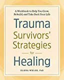 #5: Trauma Survivors' Strategies for Healing: A Workbook to Help You Grow, Rebuild, and Take Back Your Life
