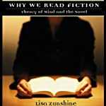 Why We Read Fiction: Theory of Mind and the Novel | Lisa Zunshine