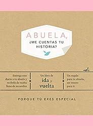 Abuela, ¿me cuentas tu historia?: Un libro de ida y vuelta