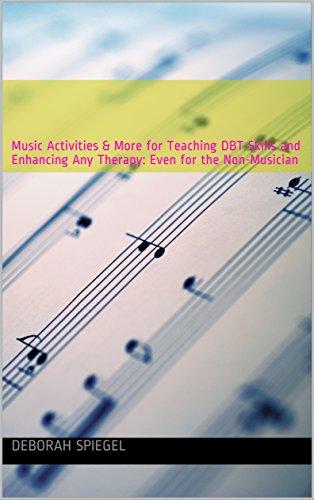 如何運用治療性質的音樂活動於團體治療中 以強化在辦證行為治療中所學習到的技巧: Music Activities & More for Teaching DBT Skills and  Enhancing Any Therapy: Even for the Non-Musician