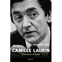 Camille Laurin: l'homme debout
