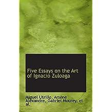 Five Essays on the Art of Ignacio Zuloaga by Ars??ne Alexandre, Gabriel Mourey, et al., Miguel Utrillo (2008-08-21)
