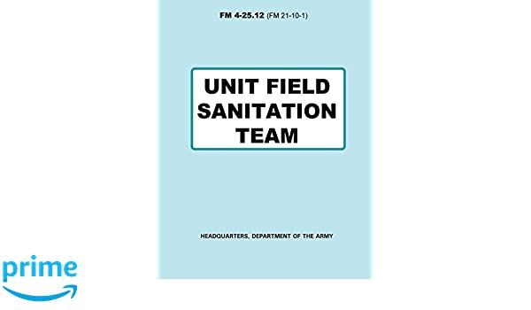unit field sanitation team fm 4 25 12 department of the army rh amazon com us army field sanitation center manual army field sanitation center manual