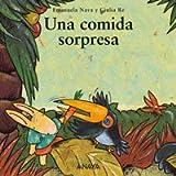 img - for Una Comida Sorpresa / A Surprise Dinner (Mi Premera Sopa de Libros / My First Soup of Books) (Spanish Edition) book / textbook / text book