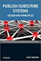 Publish / Subscribe Systems: Design and Principles Front Cover
