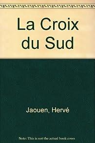 La Croix du Sud par Hervé Jaouen