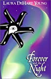 img - for Forever and the Night by Laura DeHart Young (2001-11-13) book / textbook / text book