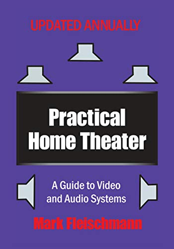 Practical Home Theater: A Guide to Video and Audio Systems (2020 Edition) (Surround Sound Antenna)